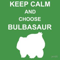 """""""keep calm and choose bulbasaur"""" T-Shirts & Hoodies by jem16 