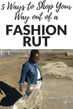 How to Break Out of a Fashion Rut