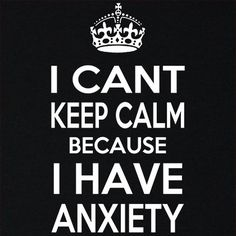 Yep, I definitely need this.  I Can't Keep Calm Because I Have Anxiety Funny by TextualTees