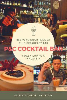 P&C Cocktail Bar - Bespoke Cocktails at this Speakeasy Bar in Kuala Lumpur Kuala Lampur, Speakeasy Bar, Asia Travel, Southeast Asia, Travel Guide, Cocktails, Bespoke, Blog, Traveling