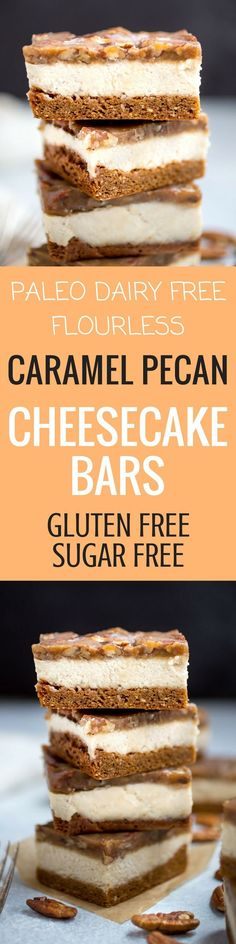 Best Dairy Free Paleo Caramel Pecan Cheesecake Bars. Easy healthy paleo treat. Gluten free dessert recipes. Paleo recipes for beginners.