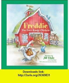 Freddie, the Free-Range Chicken (9780976726968) Jill Vitale, Sean Hannity , ISBN-10: 0976726963  , ISBN-13: 978-0976726968 ,  , tutorials , pdf , ebook , torrent , downloads , rapidshare , filesonic , hotfile , megaupload , fileserve