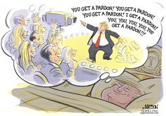 "How about pardoning DACA dreamers? Or is ""pardon"" only for political allies?    RJ Matson - Roll Call - Trump Dreams of Pardon Powers - English - Trump Dreams of Pardon Powers, President, Trump, Pardon, Powers, White, House, Russia, Collusion, Conspiracy, Crime, Criminal, Oprah, Winfrey, Show, Family, Staff"
