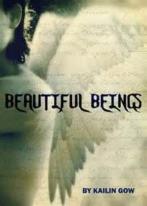 Beautiful Beings by Kailin Gow-  This series is about angels and is one of my favorite first books in a series by her.