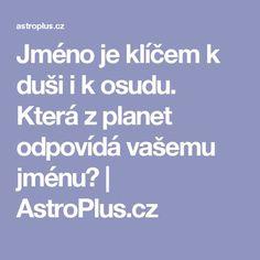 Která z planet odpovídá vašemu jménu? Nordic Interior, Feng Shui, Karma, Health Fitness, Lose Weight, Relax, Astrology, Psychology, Fitness