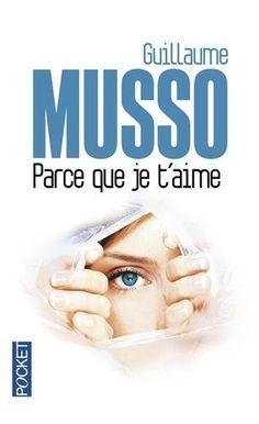 Parce que je t'aime - Guillaume Musso - j'ai lu ce livre et j'ai adoré mon préféré !!!