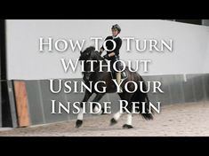 How To Turn Without Using Your Inside Rein - Dressage Mastery TV Ep 159 - YouTube