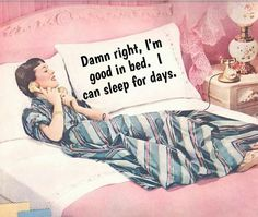Damn right I'm good in bed. I can sleep for days. Retro Humor, Vintage Humor, Retro Funny, Poster Shop, Funny Quotes, Funny Memes, Gambling Quotes, Sarcastic Humor, Frases