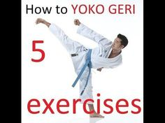 5 simple YOKO GERI exercises - karate side kick - TEAM KI - YouTube
