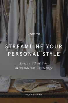Lesson 12 of The Minimalism Challenge: How to Streamline Your Personal Style with the Capsule Wardrobe. Take the challenge and create a minimalist style at minimalism.co