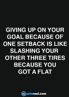Don't give up because of one setback