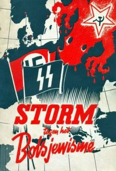 """Old Dutch Waffen SS poster, it reads: """"Storm against Bolshevism"""" Nazi Propaganda, Ww2 Posters, Political Posters, Cool Posters, Design Graphique, Illustrations And Posters, Vintage Posters, World War Two, Germany"""