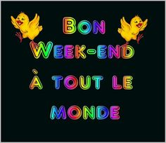 bon week end - Page 10 Bon Weekend, Happy Weekend, Bon Week End Image, Messages, Gifs, Forts, Facebook, Texts, Good Night