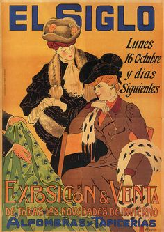 "Spanish poster titled, ""El Siglo,"" featuring an advertisement with two women contemplating a swatch of fabric for an exhibition and sale of cloth, carpets, and upholstery. Vintage Advertising Posters, Vintage Travel Posters, Vintage Advertisements, Retro Poster, Poster Ads, Vintage Labels, Vintage Ads, Vintage Ephemera, Spanish Posters"