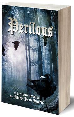 Perilous, a fantasy novella by Mary-Jean Harris - Kellan Publishing