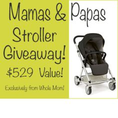 Stroll in Style! Enter the Mamas & Papas Stroller Giveaway from Whole Mom!