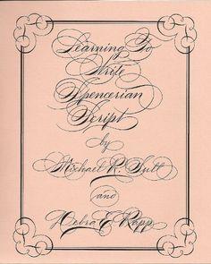 Learning to write Spencerian script by Michael R Sull http://www.amazon.com/dp/B0006R2AY6/ref=cm_sw_r_pi_dp_xmbTub0QRHYP5