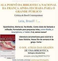 FREE/Baixe grátis O SOL ATRÁS DAS GRADES DE UMA BIBLIOTECA/Welington Almeida Pinto/ BRASIL:  http://amazon.com/dp/B00PTA1YT2