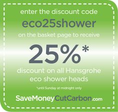 Use the promo code 'eco25shower' to receive 25% off all Hansgrohe eco shower heads until Sunday midnight only!