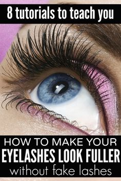 If you love the look of thick, voluminous eyelashes, but don't have the time or desire to mess around with fake eyelashes, this collection of 8 tutorials to teach you how to make your eyelashes look fuller WITHOUT falsies is just what you need!