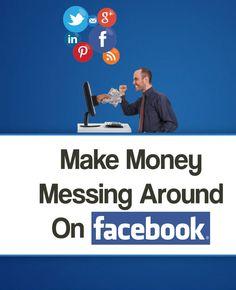 Make Money Messing Around On Facebook http://quickwaystomakemoney.me/