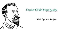 Grow and maintain your beard healthy looking, shiny and dense using Coconut oil for beard.Find inspiration from these recipes and routine to make it easier.