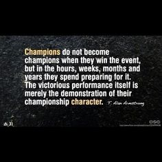 Champions don't always win...but they strive to every day.