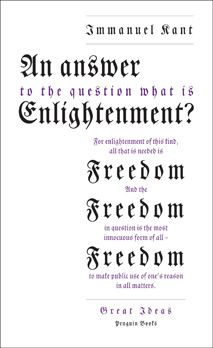 Immanuel Kant - An Answer to the Question: 'What is Enlightenment?'