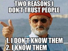 I Trust Bill Murray On This One.