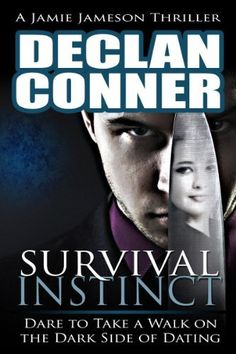 Survival Instinct (The dark side of dating) by Declan Conner, http://www.amazon.com/dp/B004P8K2S8/ref=cm_sw_r_pi_dp_uKOnsb0GBPCKV
