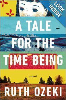 A Tale for the Time Being: Ruth Ozeki: 9780670026630: Amazon.com: Books http://watanabeyukari.weblogs.jp/yousho/2013/09/tale-for-the-time-being.html
