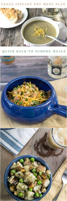 Instant Pot Vegan Menu Plan: Quick Back to School Meals! Includes breakfast, soups, stews, and pastas!
