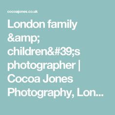 London family & children's photographer | Cocoa Jones Photography, London photographer