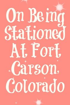 Happy to have this guest post by Janna on Ft. Carson, Colorado. Please visit my Duty station guest post page for posts on other locations or more information about how you can write a guest post about where you have been stationed.  Hello everyone! I'm Janna from Perception Is Everything where you will find my attempt at finding some normalcy… Read More »