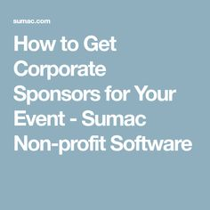 How to Get Corporate Sponsors for Your Event - Sumac Non-profit Software
