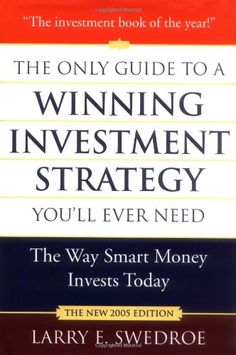 The Only Guide to a Winning Investment Strategy You'll Ever Need: The Way Smart Money Invests Today by Larry E. Swedroe http://www.amazon.com/dp/0312339879/ref=cm_sw_r_pi_dp_j6rLub1GFK2NJ