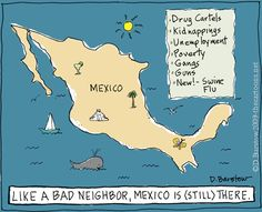 The self-deportation fantasy — childish and inane, the artist suggests through her aping of a six-year-old's art style — doesn't go far enough, in the minds of many conservatives. They won't rest until our southern neighbor itself, sick of the list of guns, violence, fuel for the drug trade and other atrocities spilling down over the border, saws through the Earth's crust and drifts out to sea. A sobering cartoon.