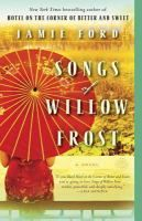 August 2016:  Songs of Willow Frost [electronic resource] / Jamie Ford.