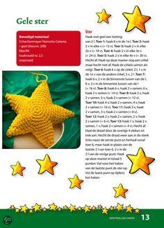 Ster - Haken voor Kerst Crochet World, Diy Crochet, Crochet Baby, Crochet Stitches Patterns, Crochet Patterns Amigurumi, Crochet Stars, Crochet Flowers, Crochet Christmas Ornaments, Christmas Crafts