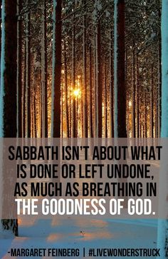 The Sabbath. Blessed and sanctified by God. Thought this was perfect....especially after our Sabbath series at Providence