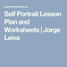 Self Portrait Lesson Plan and Worksheets | Jorge Leiva
