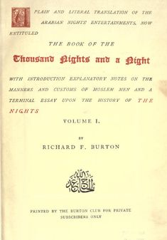 """A Plain and Literal Translation of the Arabian Nights' Entertainments, Now Entituled ""The Book of The Thousand Nights and a Night."" (http://burtoniana.org/books/1885-Arabian%20Nights/index.htm) Vol. 1: (http://ia700301.us.archive.org/5/items/arabiantranslat01burtuoft/arabiantranslat01burtuoft.pdf) Additional sites for tales and biography: http://www.sacred-texts.com/neu/burt1k1/  http://mfx.dasburo.com/an/a_index.html  http://mfx.dasburo.com/an/a_index_commented.html"