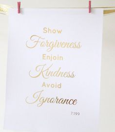 Real Gold Foil Print  Show Forgiveness Enjoin by MoonOrchids