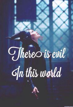 Evil in the world... Favorite movie Maleficent