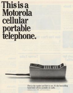 Always the innovators, we proudly call Motorola one of our oldest clients...OMG remember this ...it was as big as a house brick :)