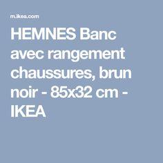 HEMNES Banc avec rangement chaussures, brun noir - 85x32 cm - IKEA