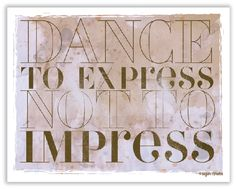 Dance To Express Not To Impress (Poster)