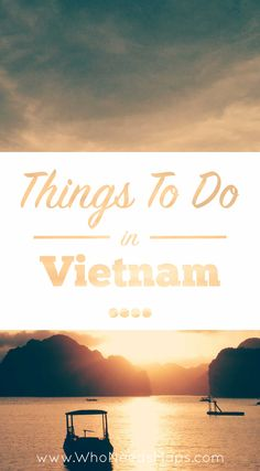 A guide to the best things to do while visiting Vietnam, all recommendations are based off our extensive Southeast Asia backpacking trip! Enjoy :)