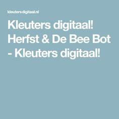 Kleuters digitaal! Herfst & De Bee Bot - Kleuters digitaal!