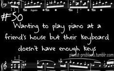 Yes! And you don't notice until you need those keys! Pianist Problems